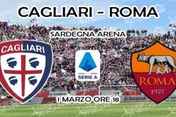 Serie A, Cagliari-Roma: quote, pronostico e probabili formazioni (01/03/2020)