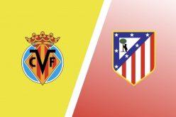 Villarreal-Atletico Madrid, Liga: pronostico, probabili formazioni e quote (28/02/2021)