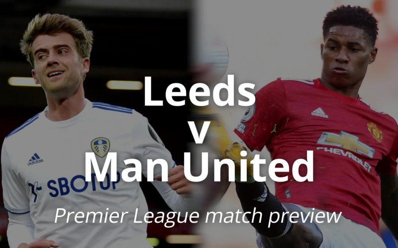Premier League, Leeds-Manchester United: pronostico, probabili formazioni e quote (25/04/2021)