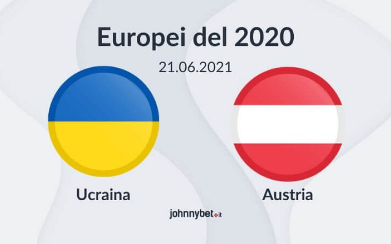 Europei 2020, Ucraina-Austria: pronostico, probabili formazioni e quote (21/06/2021)