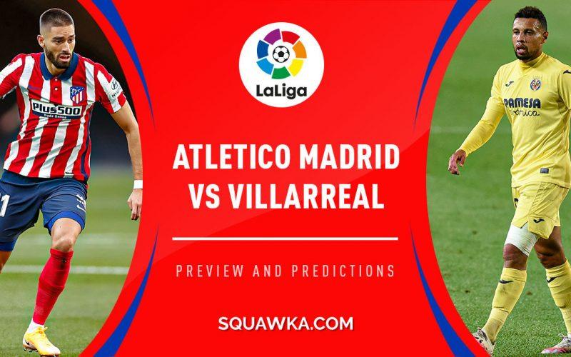 Liga, Atletico Madrid-Villarreal: pronostico, probabili formazioni e quote (29/08/2021)